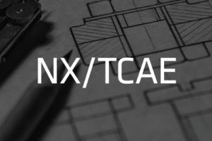 NX/TCAE
